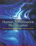 Human Performance Modification : Review of Worldwide Research with a View to the Future, Assessing Foreign Technology Development in Human Performance Modification Staff and Board on Behavioral, Cognitive, and Sensory Sciences Staff, 0309262690