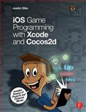IOS Game Programming with XCode and Cocos2d, Justin Dike, 0415712696