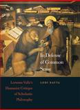 In Defense of Common Sense : Lorenzo Valla's Humanist Critique of Scholastic Philosophy, Nauta, Lodi, 0674032691