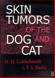 Skin Tumors of the Dog and Cat, Goldschmidt, M. H. and Shofer, F., 0750642696
