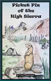 Picket Pin of the High Sierra, Carol Timmerman, 0974792691
