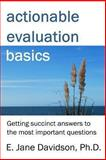 Actionable Evaluation Basics: Getting Succinct Answers to the Most Important Questions [minibook], E. Davidson, 1480102695