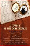 A Guest of the Confederacy the Civil War Letters and Diaries of Alonzo M Keeler, Captain, Company B, Twenty-Second Michigan Infantry, Robert Allen and Cheryl Allen, 1583852697