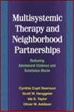 Multisystemic Therapy and Neighborhood Partnerships : Reducing Adolescent Violence and Substance Abuse, Swenson, Cynthia Cupit and Henggeler, Scott W., 160623269X