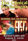 The Clinical Psychologist : Background, Roles, and Functions, , 0202362701
