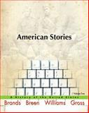 American Stories : A History of the United States, Brands, H. W. and Breen, T. H., 0205572707