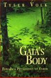 Gaia's Body : Toward a Physiology of Earth, Volk, Tyler, 0387982701
