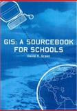 GIS : A Sourcebook for Schools, Green, David R., 0748402705