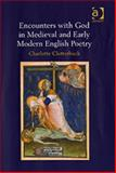 Encounters with God in Medieval and Early Modern English Poetry, Clutterbuck, Charlotte, 075465270X