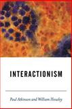 Interactionism, Atkinson, Paul and Housley, William, 0761962700