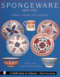 Spongeware, 1835-1935, Henry E. Kelly and Arnold A. Kowalsky, 0764312707