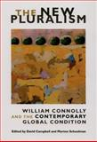 The New Pluralism : William Connolly and the Contemporary Global Condition, , 0822342707