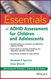 Essentials of ADHD Assessment for Children and Adolescents, Sparrow, Elizabeth P. and Erhardt, Drew, 1118112709