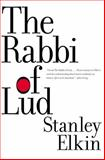 The Rabbi of Lud, Elkin, Stanley, 1564782700
