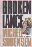 Broken Lance, Michele R. Sorensen, 157345270X
