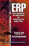 ERP : Tools, Techniques and Applications for Integrating the Supply Chain, Ptak, Carol A. and Schragenheim, Eli, 1574442708
