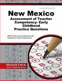 New Mexico Assessment of Teacher Competency- Early Childhood Practice Questions : NMTA Practice Tests and Review for the New Mexico Teacher Assessments, NMTA Exam Secrets Test Prep Team, 1630942707
