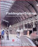 Paddington Station : Its History and Architecture, Brindle, Steven, 1873592701