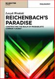 The Reichenbach's Paradise : Constructing the Realm of Probabilistic Common Causes, Wronski, Leszek, 3110372703