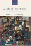 A Tale of Three Cities : Or the Globalization of City Management, Czarniawska, Barbara, 019925270X
