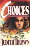 Choices, Judith Brown, 0884192709