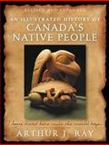 An Illustrated History of Canada's Native People, Arthur J. Ray, 1554702704