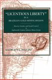 'Licentious Liberty' in a Brazilian Gold-Mining Region, Higgins, Kathleen Marie, 0271032707