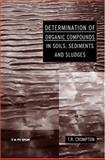 Determination of Organic Compounds in Soils, Sediments, and Sludges, Crompton, T. R., 0419252703