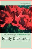 The Cambridge Introduction to Emily Dickinson, Martin, Wendy, 0521672708