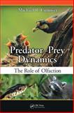 Predator-Prey Dynamics : The Role of Olfaction, Conover, Michael R., 0849392705