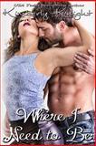 Where I Need to Be, Kimberly Knight, 1480132705