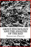 Group Psychology and the Analysis of the Ego, Sigmund Freud, 1482042703