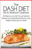 The DASH Diet Fish and Seafood Cookbook, Sarah Sophia, 1497512700