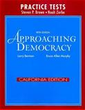 Approaching Democracy California Edition Practice Tests, Berman, Larry and Brown, Steven P., 0132282704