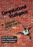 Computational Intelligence : A Logical Approach, Poole, David I. and Mackworth, Alan K., 0195102703