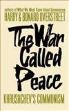 The War Called Peace, Harry Overstreet and Bonaro Overstreet, 0393342700