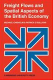 Freight Flows and Spatial Aspects of the British Economy, Chisholm, Michael and O'Sullivan, Patrick, 0521112702
