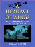 A Heritage of Wings, Richard C. Knott, 0870212702