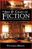 The Art and Craft of Fiction, Victoria Mixon, 0984542701