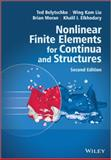 Nonlinear Finite Elements for Continua and Structures, Khalil Elkhodary and Ted Belytschko, 1118632702