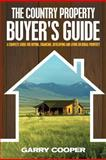 The Country Property Buyer's Guide, Garry Cooper, 1482032708