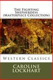 The Fighting Shepherdess (Masterpiece Collection), Caroline Lockhart, 1493542702