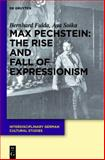 Max Pechstein: the Rise and Fall of Expressionism : The Rise and Fall of Expressionism, Fulda, Bernhard and Soika, Aya, 3112702700