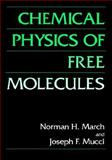 Chemical Physics of Free Molecules, March, N. H. and Mucci, J. F., 0306442701