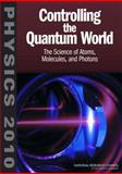 Controlling the Quantum World : The Science of Atoms, Molecules, and Photons, Committee on AMO2010, Board on Physics and Astronomy, Division on Engineering and Physical Sciences, National Research Council, 0309102707