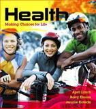 Health : Making Choices for Life Plus MasteringHealth with EText -- Access Card Package, Lynch, April and Elmore, Barry, 0321982703