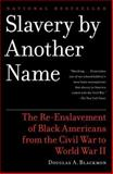 Slavery by Another Name, Douglas A. Blackmon, 0385722702