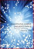 Quantitative Corpus Linguistics with R, Stefan Th. Gries, 0415962706
