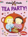 Color and Cook TEA PARTY!, Monica Wellington, 0486492702