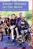 Khmer Women on the Move : Exploring Work and Life in Urban Cambodia, Derks, Annuska, 0824832701